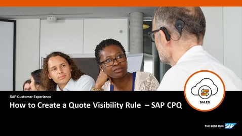 Thumbnail for entry How to Create a Quote Visibility Rule - SAP CPQ