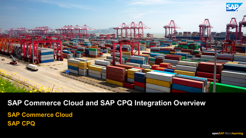 Thumbnail for entry SAP Commerce Cloud and SAP CPQ Integration Overview