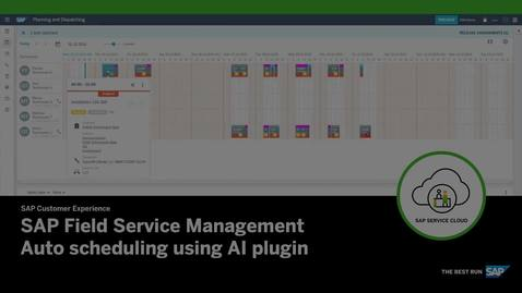 Thumbnail for entry Auto Scheduling Using AI Plugin - SAP Field Service Management