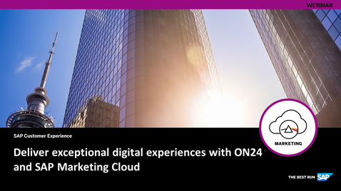 Thumbnail for entry Deliver Exceptional Digital Experiences with ON24 and SAP Marketing Cloud - Webcasts