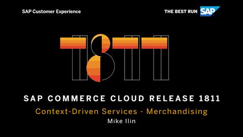 Thumbnail for entry 1811 Release: Context-Driven Merchandising - SAP Commerce Cloud