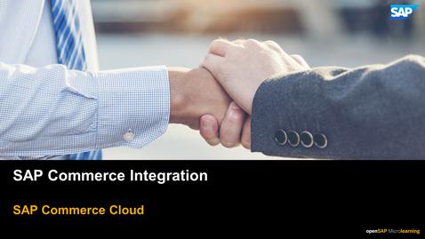 Thumbnail for entry SAP Commerce Integration Overview - SAP Commerce Cloud