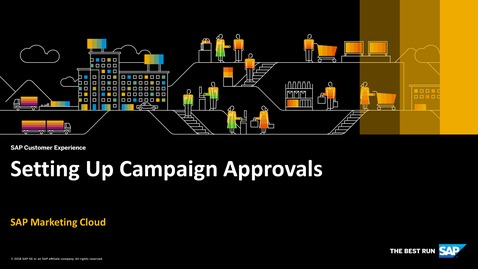 Thumbnail for entry Setting Up Campaign Approvals - SAP Marketing Cloud