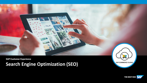 Thumbnail for entry Search Engine Optimization (SEO) - SAP Commerce Cloud