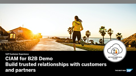 CIAM for B2B Demo - Build Trusted Relationship with Customers and Partners - SAP Customer Data Cloud