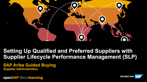 Thumbnail for entry Setting Up Qualified and Preferred Suppliers with Supplier Lifecycle Performance Management (SLP) - SAP Ariba Guided Buying - Supplier Administration
