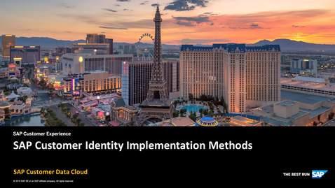 Thumbnail for entry SAP Customer Identity Implementation Methods - SAP Customer Data Cloud