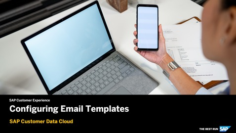 Thumbnail for entry Configuring Email Templates - SAP Customer Data Cloud