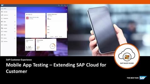 Thumbnail for entry Mobile App Testing - Extended SAP Cloud for Customer