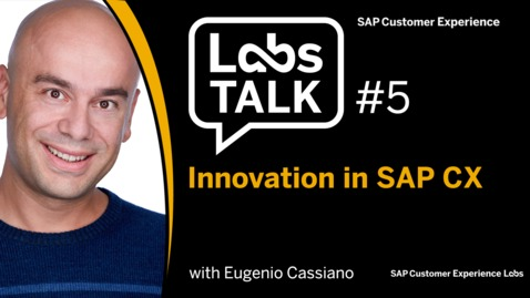 Thumbnail for entry Labs Talk - Episode #5: Innovation in SAP CX