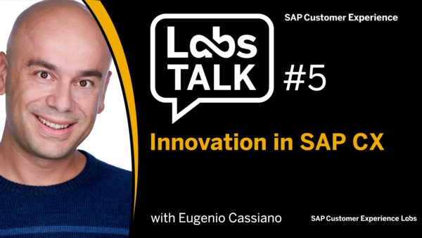 Labs Talk - Episode #5: Innovation in SAP CX