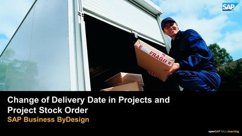 Thumbnail for entry Change of Delivery Date in Projects and Project Stock Order - SAP Business ByDesign