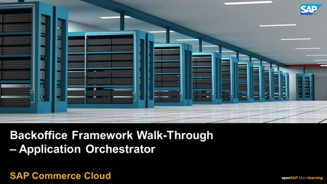 Thumbnail for entry Backoffice Framework Walk-Through - Application Orchestrator - SAP Commerce Cloud