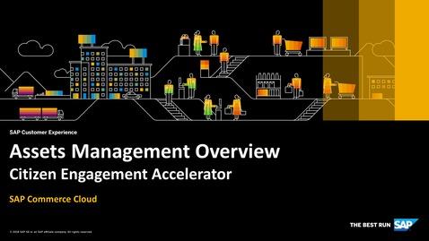 Thumbnail for entry Assets Management Overview - SAP Commerce Cloud - Citizen Engagement Accelerator