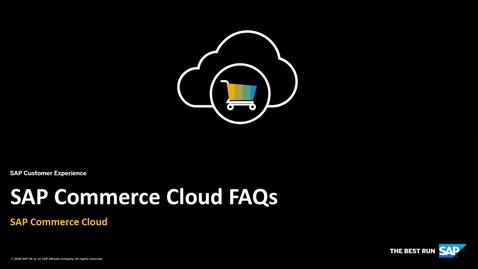 Thumbnail for entry FAQs - SAP Commerce Cloud