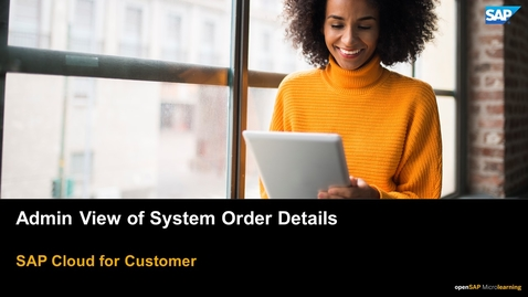Thumbnail for entry Admin View of System Order Details - SAP Cloud for Customer