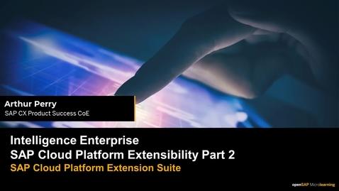 Thumbnail for entry Intelligence Enterprise - SAP Cloud Platform Extensibility Part  2