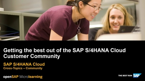 Thumbnail for entry Getting the Best out of the SAP S/4HANA Cloud Customer Community - SAP S/4HANA Cross-Topics