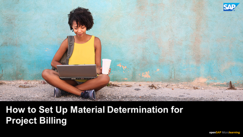 Thumbnail for entry How to Set Up Material Determination for Project Billing - SAP S/4HANA Professional Services