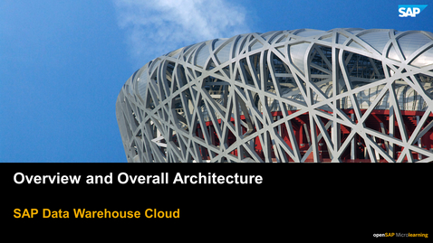 Thumbnail for entry Overview and Overall Architecture - SAP Data Warehouse Cloud