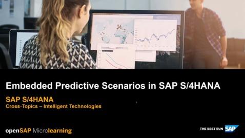 Thumbnail for entry Embedded Predictive Scenarios in SAP S/4HANA - Cross-Topics - Intelligent Technologies