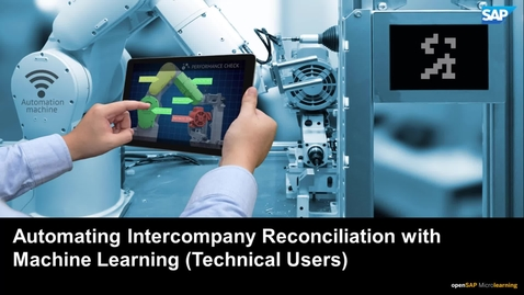 Thumbnail for entry Automating Intercompany Reconciliation with Machine Learning (Technical Users) - SAP S/4HANA Finance