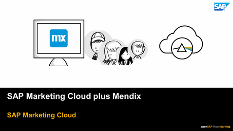 Thumbnail for entry SAP Marketing Cloud plus Mendix
