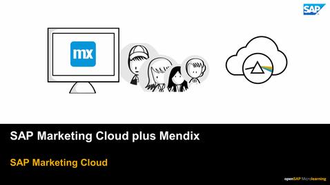 Thumbnail for entry SAP Marketing Cloud plus Mendix Part 1