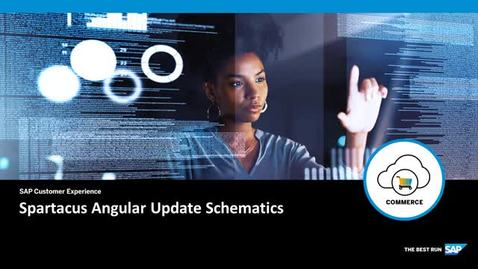 Thumbnail for entry Spartacus Angular Update Schematics - SAP Commerce Cloud