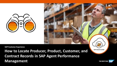 How to Locate Producer, Product, Customer, and Contract Records in Agent Performance Management