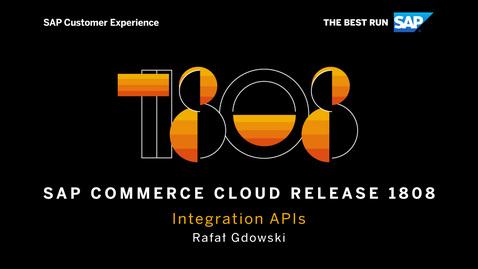 Thumbnail for entry Integration APIs - SAP Commerce Cloud Release 1808
