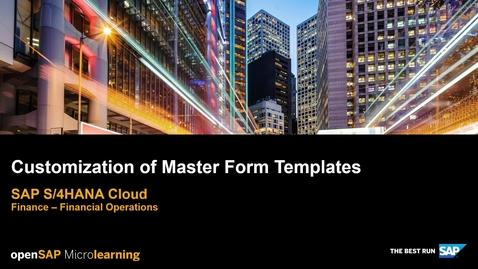 Thumbnail for entry Customization of Master Form Templates - SAP S/4HANA Finance