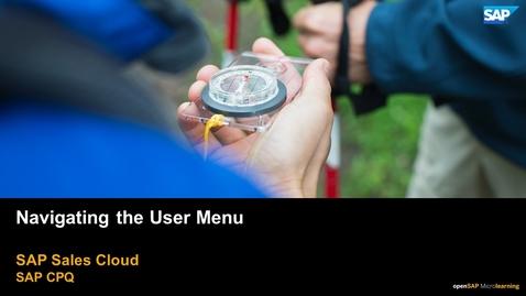 Thumbnail for entry Navigating the User Menu - SAP CPQ