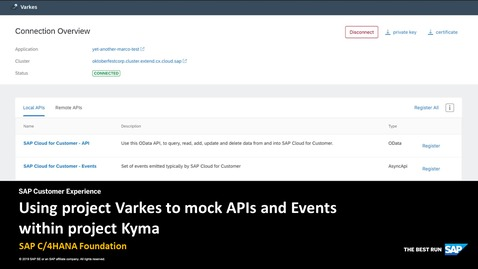 Thumbnail for entry Using project Varkes to mock APIs and Events within Project Kyma - SAP C/4HANA Foundation