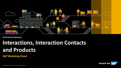 Thumbnail for entry Interactions, Interaction Contacts and Products - SAP Marketing Cloud
