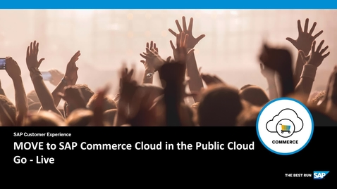 Thumbnail for entry MOVE to SAP Commerce Cloud in the Public Cloud: Go-Live