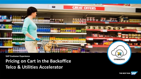 Thumbnail for entry Pricing on Cart in the Backoffice - SAP Commerce Cloud: Telco & Utilities Accelerator
