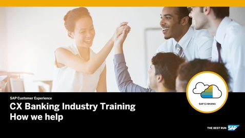 Thumbnail for entry CX Banking Industry Training - SAP CX for Banking and How We Help
