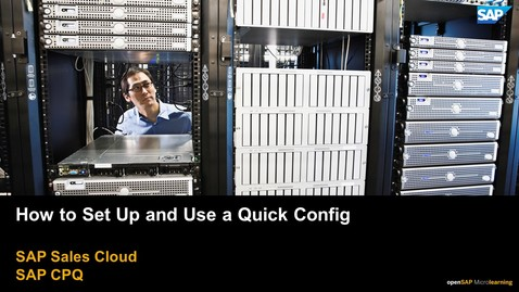 Thumbnail for entry How to Set Up and Use a Quick Config - SAP CPQ