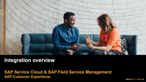 Thumbnail for entry Service Process Integration Overview - SAP Service Cloud and SAP Field Service Management