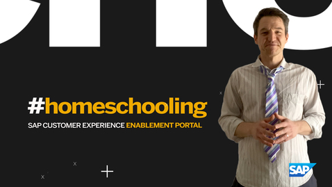 Thumbnail for entry Homeschooling - SAP CX Enablement Portal