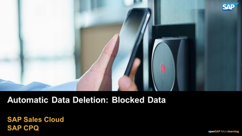 Thumbnail for entry Automatic Data Deletion: Blocked Data - SAP CPQ