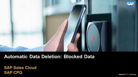 Thumbnail for entry Automatic Data Deletion: Blocked Data - SAP CPQ