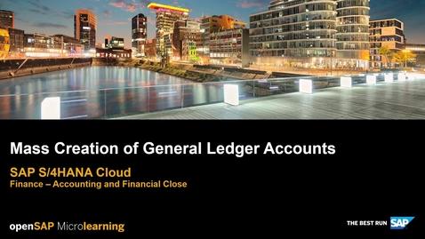 Thumbnail for entry Mass Creation of General Ledger Accounts - SAP S/4HANA Finance