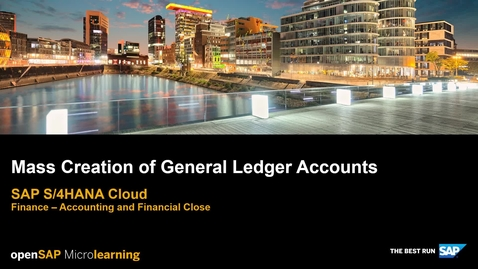 Thumbnail for entry Mass Creation of General Ledger Accounts - SAP S/4HANA Finance