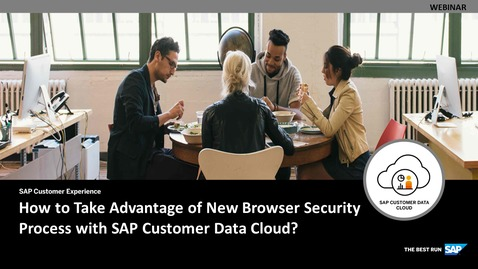 Thumbnail for entry How To Take Advantage of New Browser Security Processes with SAP Customer Data Cloud - Webinars