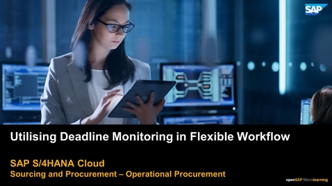 Thumbnail for entry Utilising Deadline Monitoring in Flexible Workflow - S/4HANA Cloud Sourcing and Procurement