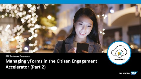 Thumbnail for entry Managing yForms in the Citizen Engagement Accelerator (Part 2) - SAP Commerce Cloud