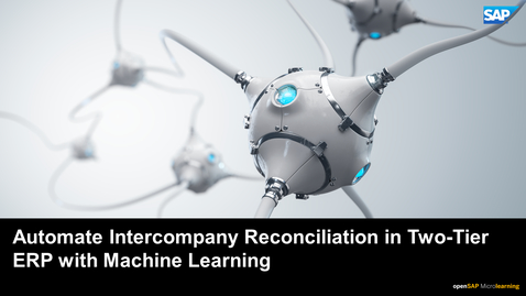Thumbnail for entry Automate Intercompany Reconciliation in Two-Tier ERP with Machine Learning - SAP S/4HANA Technology Topics