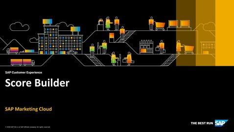 Thumbnail for entry Score Builder - SAP Marketing Cloud